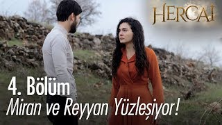Reyyan ve Miran yüzleşiyor - Hercai 4. Bölüm