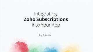 Integrating Zoho Subscriptions with your App - Raj Sabhlok