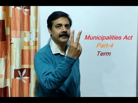 UP. MUNICIPALITIES ACT -1916  PART-4  TERM