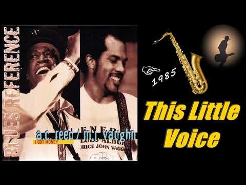 A.C. Reed & Maurice John Vaughn - This Little Voice (Kostas A~171)