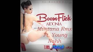 Boom Flick Ft. Young Nahh ( Mvntana Rmx )