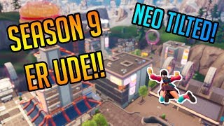 FORTNITE SEASON 9 BATTLE PASS ER UDE! NEO TILTED! | Dansk | Fortnite Battle Royale