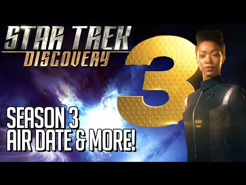 Star Trek Discovery Season 3 Air Date & More!