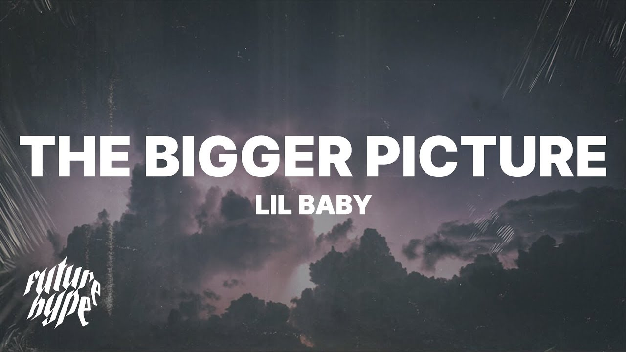 Download Lil Baby - The Bigger Picture (Lyrics)