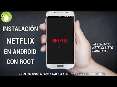 INSTALACIÓN de NETFLIX en Android con ROOT [2017]