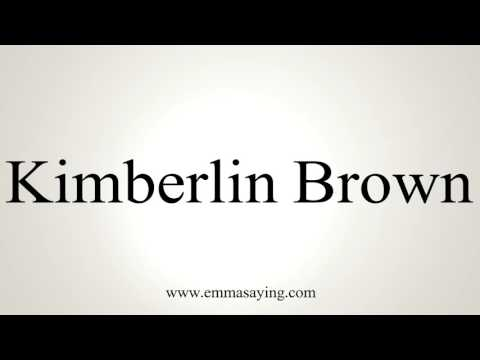 How to Pronounce Kimberlin Brown