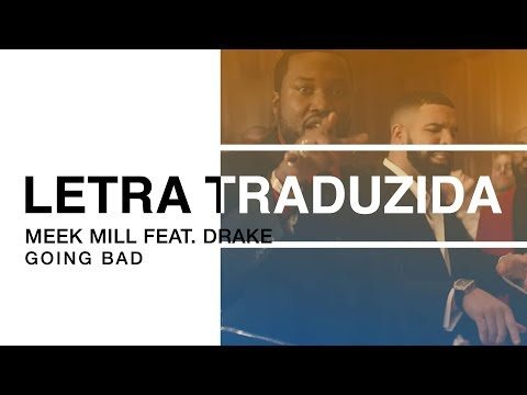 Meek Mill - Going Bad feat. Drake | Letra Traduzida