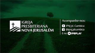 Culto Público Igreja Presbiteriana Nova Jerusalém - Dia 12/04/2020