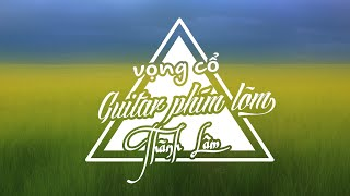 [Guitar] Thể điệu: Vọng Cổ nhịp 32 - câu 1 dây Đào