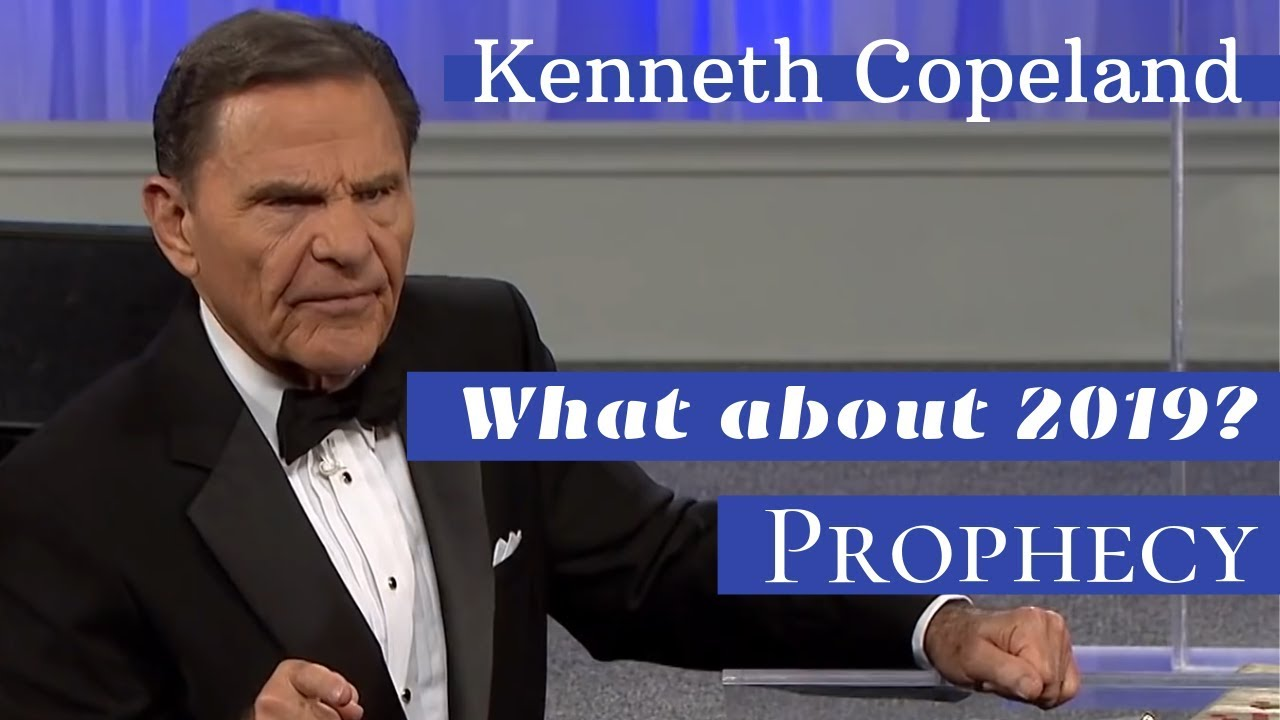 What About 2019? Prophecy by Kenneth Copeland - YouTube