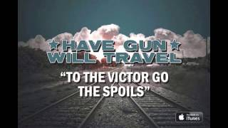 Have Gun, Will Travel - To The Victor Go The Spoils