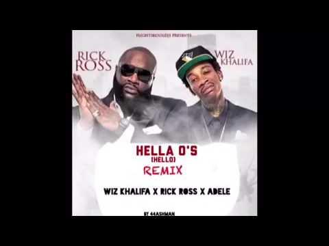 Wiz Khalifa- Hella O's (Hello) (REMIX) Ft. Rick Ross, Adele