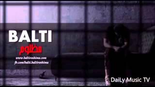 Balti-Madhloum 2 #EXCLUSIF  [HQ] DaiLy Music TV