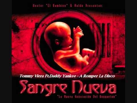 02.Tommy Viera Ft.Daddy Yankee - A Romper La Disco (Sangre Nueva)