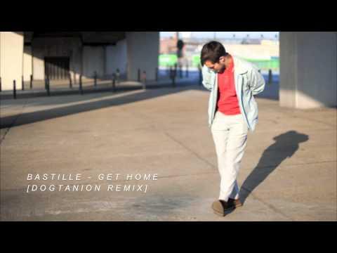 Bastille - Get Home (Dogtanion Remix) mp3