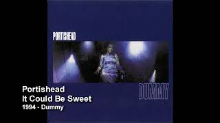 Portishead - It Could Be Sweet