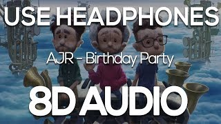 AJR - Birthday Party (8D AUDIO)