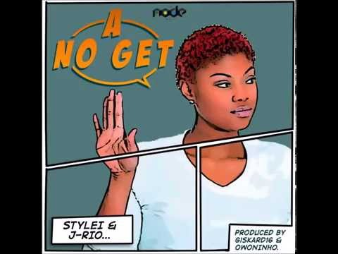 Stylei x J-Rio - A No Get