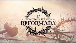 1° Encontro da Herança Reformada - João Rodrigo Weronka