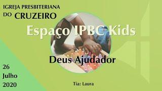 Espaço IPBC Kids - DEUS AJUDADOR - #EP18