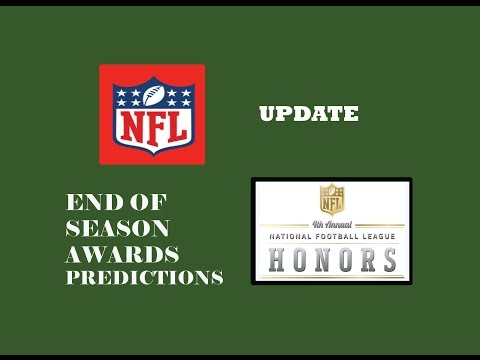 NFL UPDATE: END OF THE SEASON AWARDS PREDICTIONS