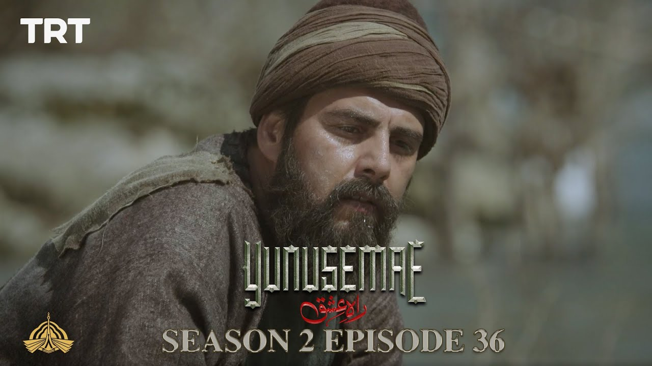 YUNUS EMRE - RAH-E-ISHQ | SEASON 2 | EPISODE 36 (URDU DUBBING BY PTV)