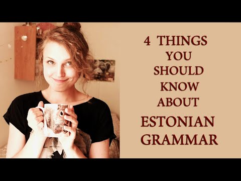 "Let's Learn Estonian ep. 22. ""4 Things You Should Know About Estonian Grammar"""