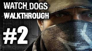 Watch Dogs Gameplay Walkthrough Part 2 (Let's Play): New Hideout! Skills! PS4, Xbox One, PC