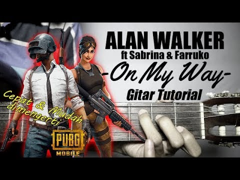 (Gitar Tutorial) ALAN WALKER Ft Sabrina & Farruko - On My Way Ost PUBG Mobile |Mudah & Cepat