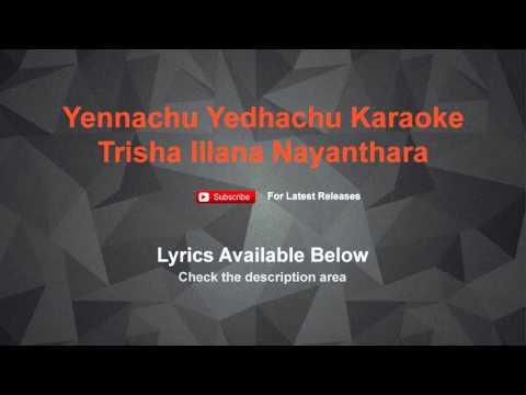 Yennachu Yedhachu Karaoke Trisha Illana Nayanthara | Lyrics