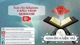 RİSALE-İ NUR KÜLLİYATINDAN CANLI YAYIN DERSLERİ 18/04/2020