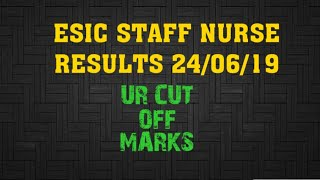 ESIC STAFF NURSE RESULTS 24/06/19 - UR CUT OFF MARKS