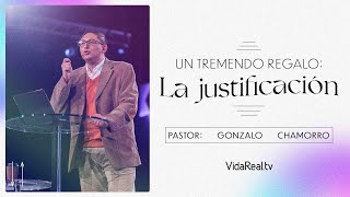 Un tremendo regalo: La justificación l Final Alternativo l Pastor Gonzalo Chamorro