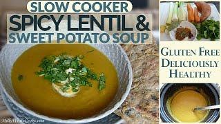 Easy Spicy Lentil & Sweet Potato Soup Recipe   Gluten-free Slow Cooker & Crockpot Recipes