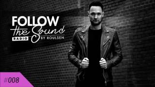 Follow The Sound Radio #008 by Roulsen