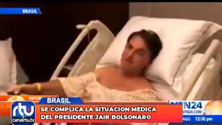 Se complica la situación médica del presidente Jair Bolsonaro