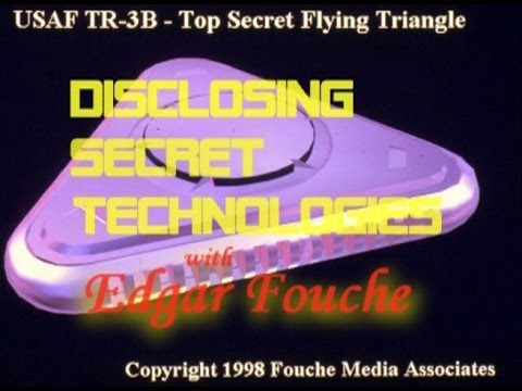 Edgar Fouche - Disclosing Secret Technologies - Part 3 - Top Secret Aircraft Systems