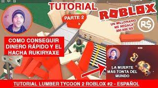 Lumber Tycoon 2 Tutorial Roblox Spanish #2, Fast Money Axe Shark Rukiryaxe, Red Wood Lava