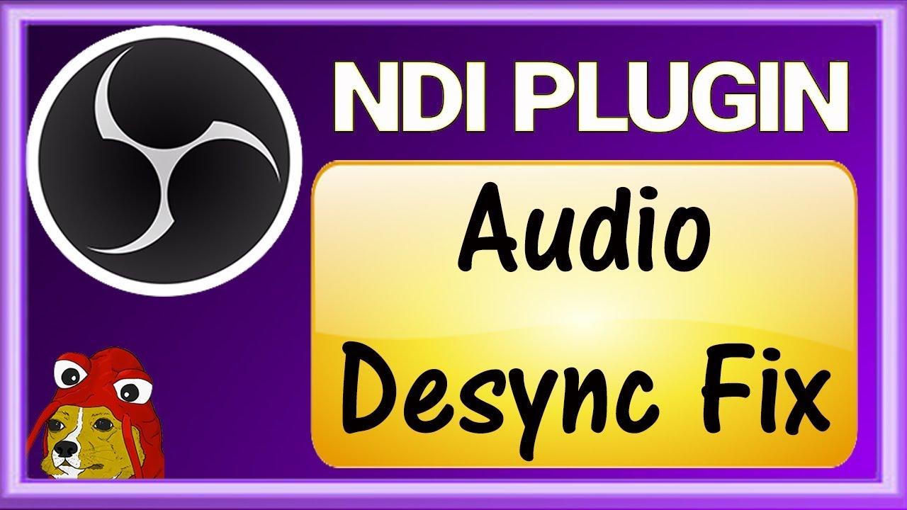 OBS NDI Plugin - Audio Desync Fix!!!