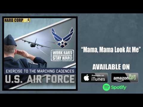 Mama, Mama Look At Me! (Air Force Cadence)