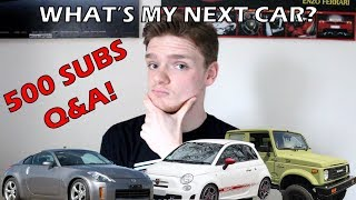 What's My Next Car? [500 Subs Q&A]
