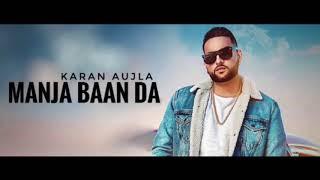 Karan Aujla (MANJA) Deep Jandu | Latest Punjabi Songs 2019