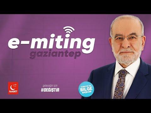 E-Miting - Gaziantep   Cumhurbaşkanı Adayı Temel Karamollaoğlu - 09.06.2018