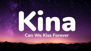 Kina - Can We Kiss Forever (1 Hour Music Lyrics)