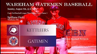 Gatemen Baseball Network Live Stream: Wareham Gatemen vs. Cotuit Kettleers WDS Game 1 (8/5/18)