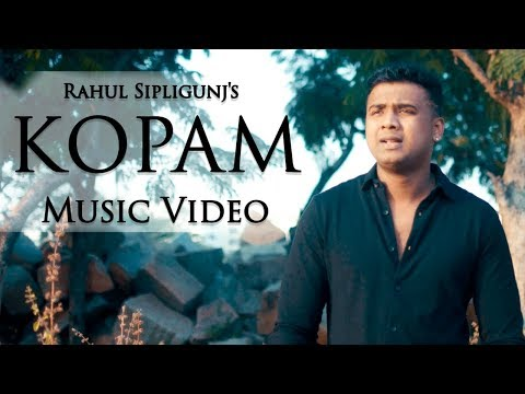 RAHUL SIPLIGUNJ'S || KOPAM || OFFICIAL MUSIC VIDEO OFFICIAL MUSIC VIDEO