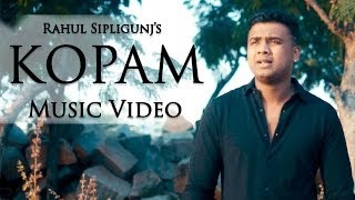 RAHUL SIPLIGUNJ'S || KOPAM || OFFICIAL MUSIC VIDEO OFFICIAL MUSIC VIDEO