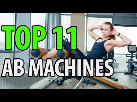 11 Best Ab Machines 2018
