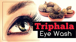 Triphala Eye Wash: Benefits and Recipes
