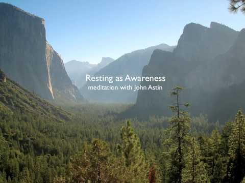 Resting as Awareness - Meditation w/ John Astin